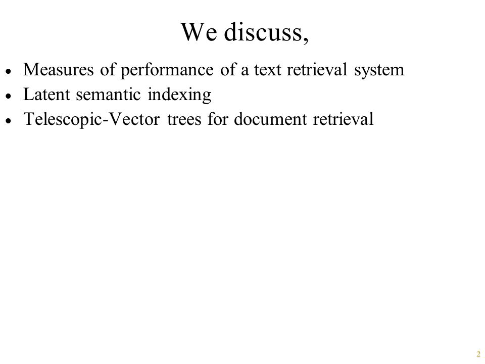 We discuss, Measures of performance of a text retrieval system
