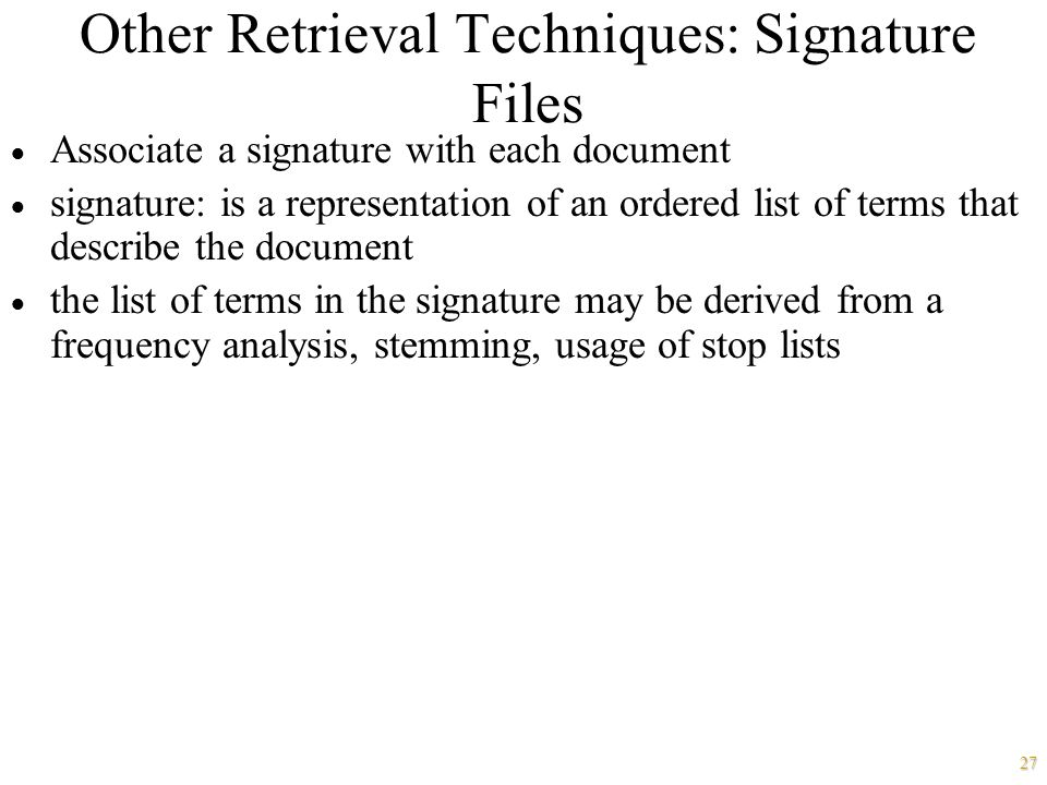 Other Retrieval Techniques: Signature Files