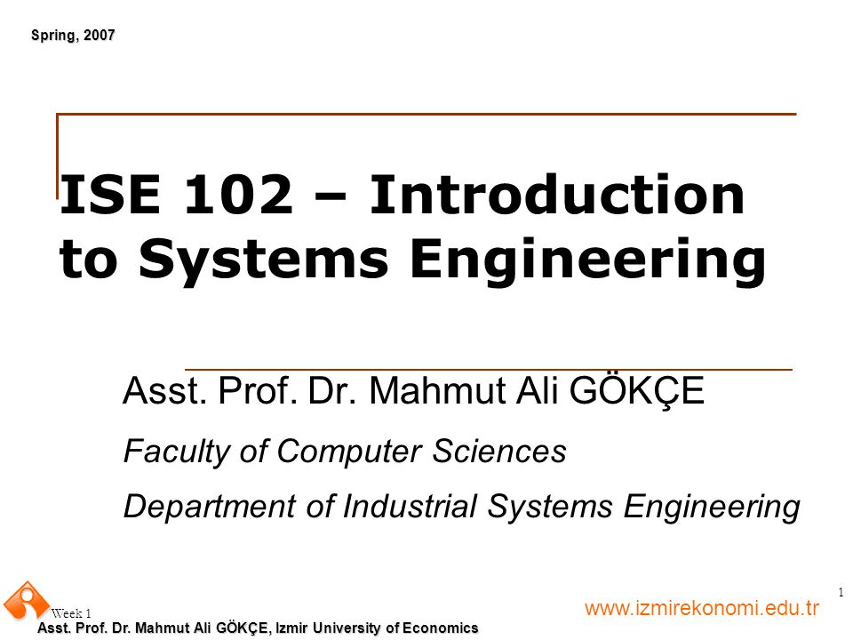 ISE 102 – Introduction to Systems Engineering