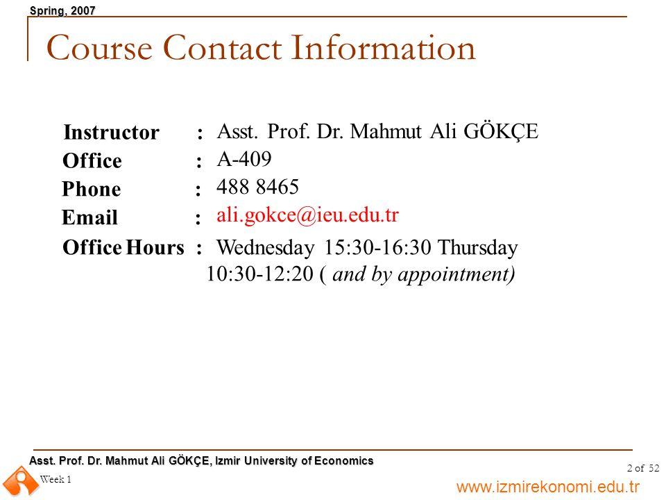 Course Contact Information Instructor : Asst. Prof. Dr. Mahmut Ali GÖKÇE. Office : A-409. Phone :