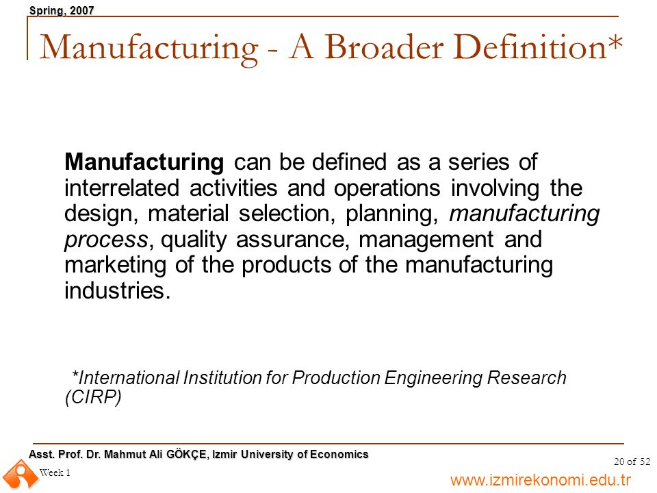 Manufacturing - A Broader Definition*