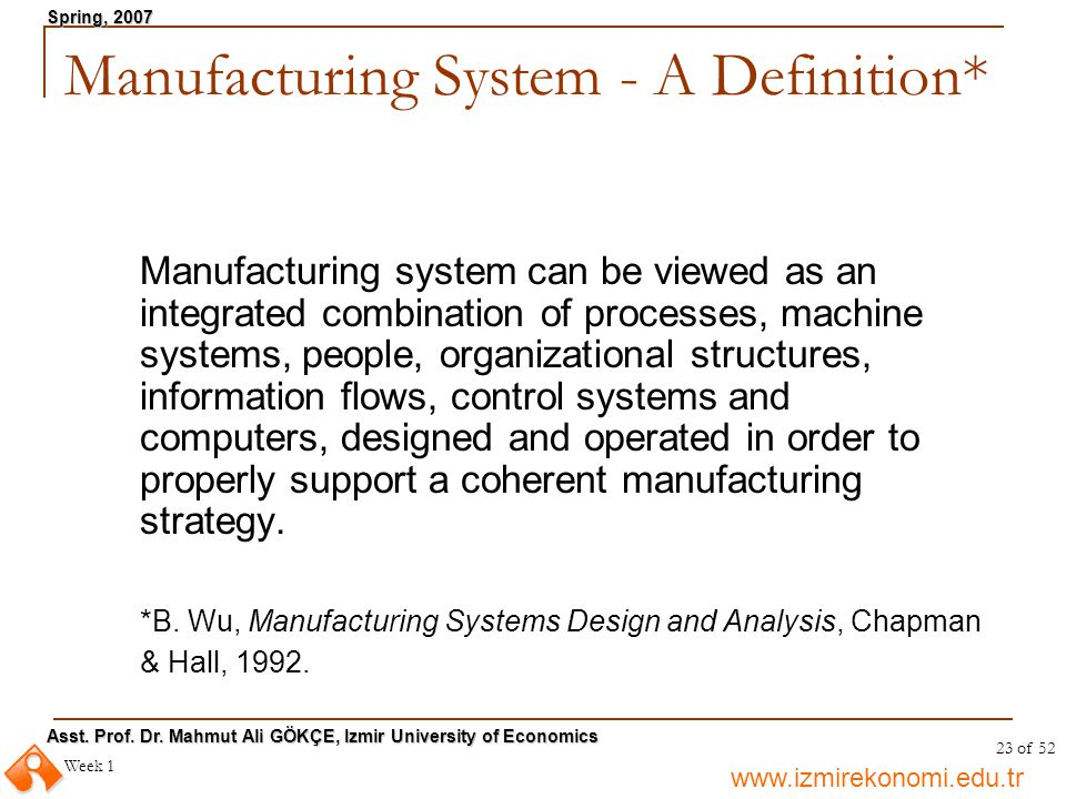 Manufacturing System - A Definition*