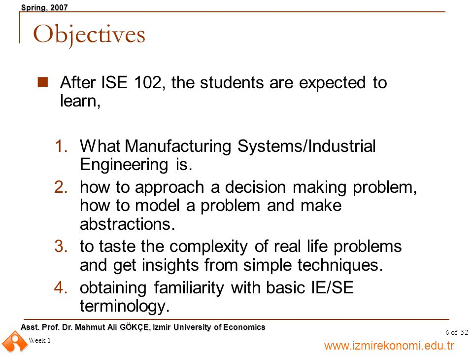 Objectives After ISE 102, the students are expected to learn,