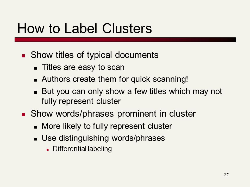 How to Label Clusters Show titles of typical documents