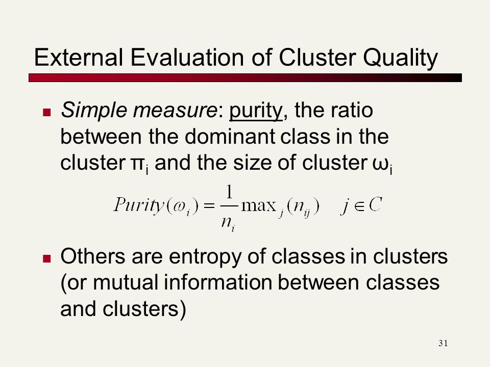 External Evaluation of Cluster Quality