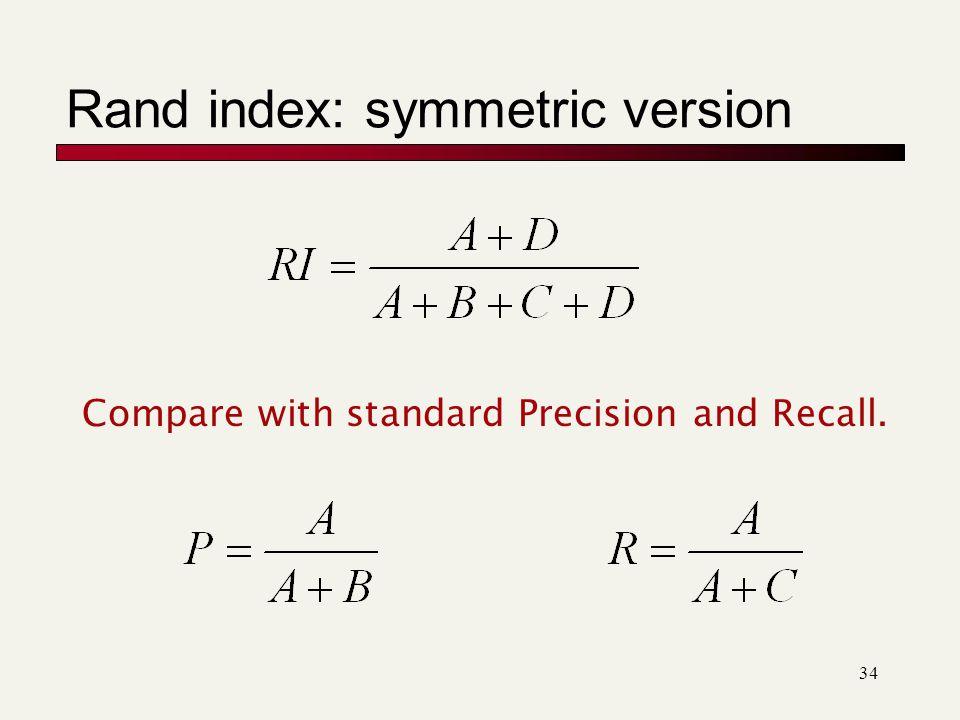 Rand index: symmetric version