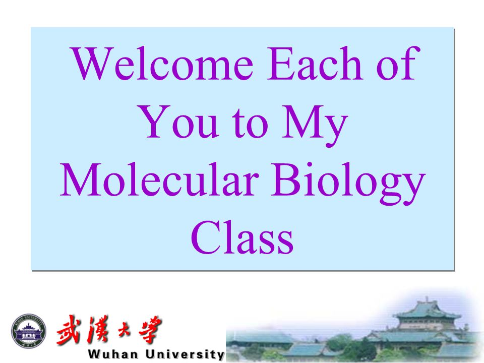 Welcome Each of You to My Molecular Biology Class