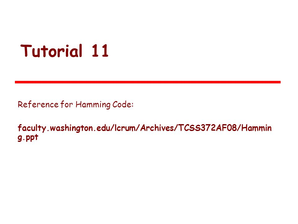 Tutorial 11 Reference for Hamming Code: