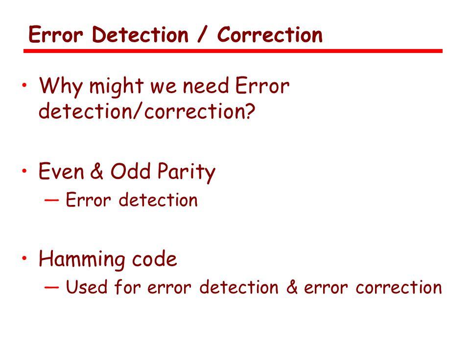 Error Detection / Correction
