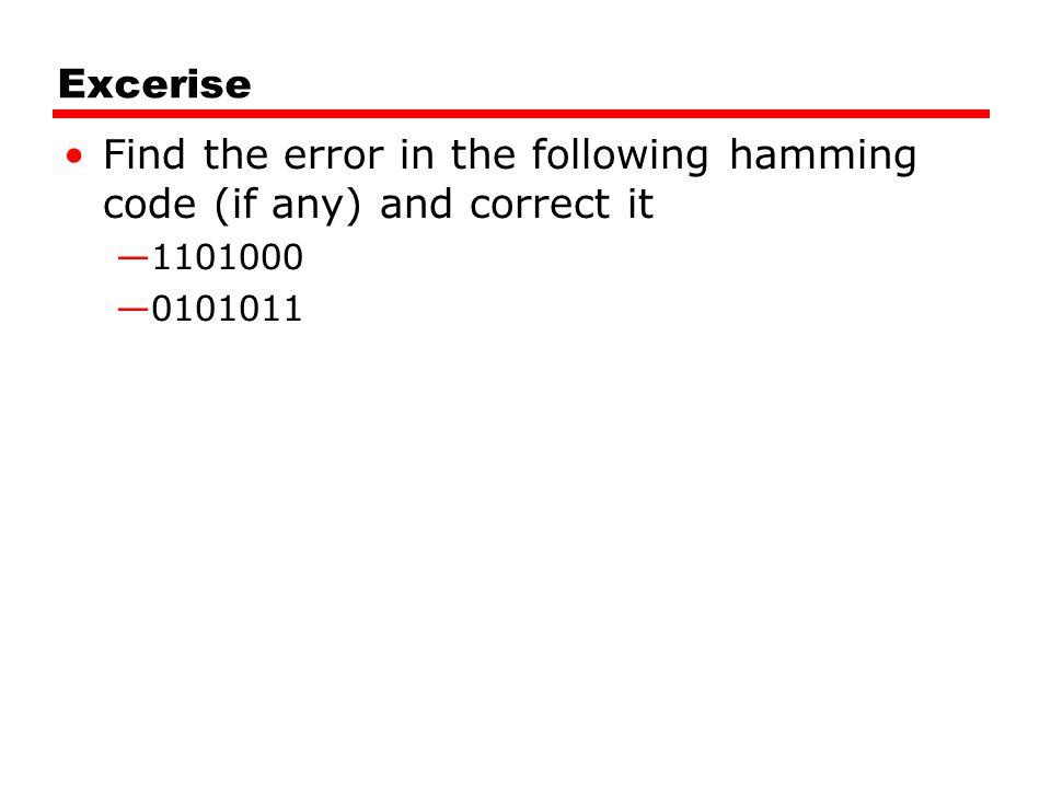 Find the error in the following hamming code (if any) and correct it