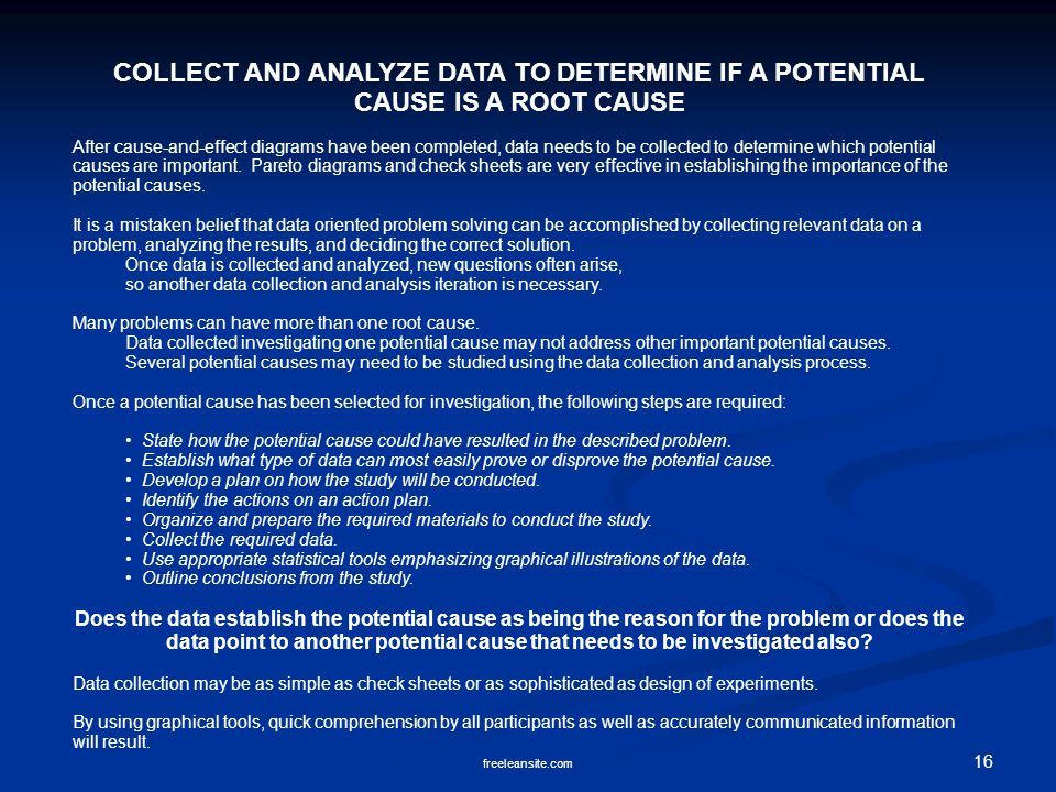 COLLECT AND ANALYZE DATA TO DETERMINE IF A POTENTIAL CAUSE IS A ROOT CAUSE