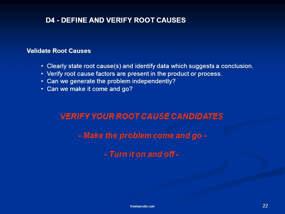 VERIFY YOUR ROOT CAUSE CANDIDATES - Make the problem come and go -