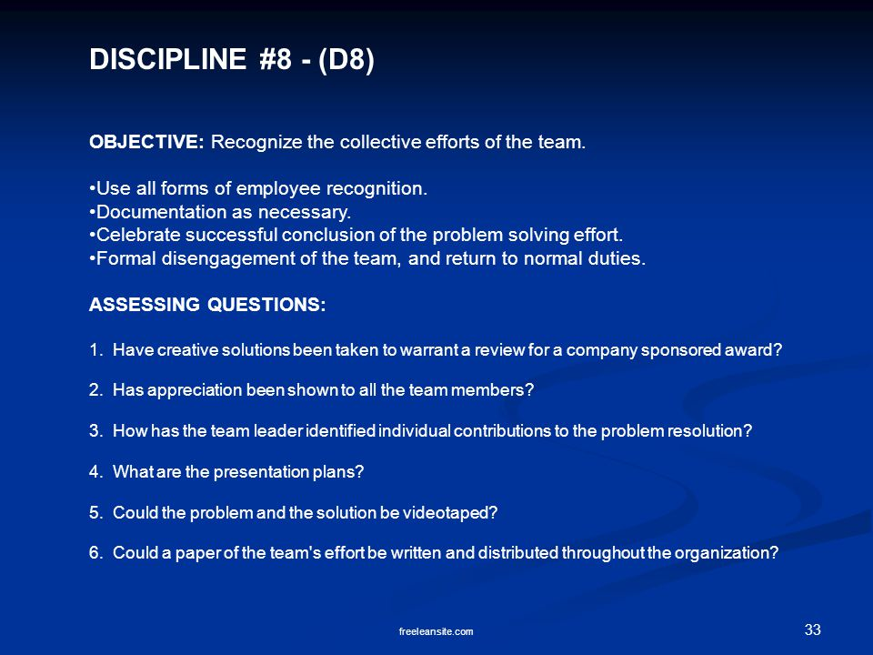 DISCIPLINE #8 - (D8) OBJECTIVE: Recognize the collective efforts of the team. Use all forms of employee recognition.