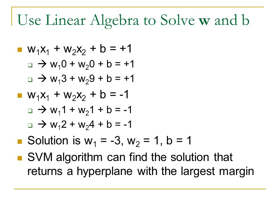 Use Linear Algebra to Solve w and b