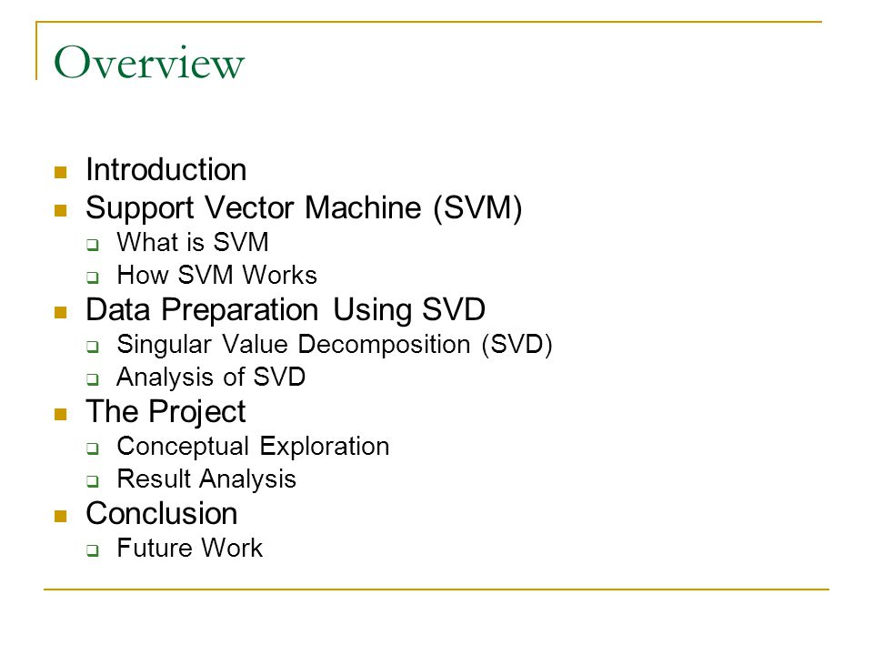 Overview Introduction Support Vector Machine (SVM)