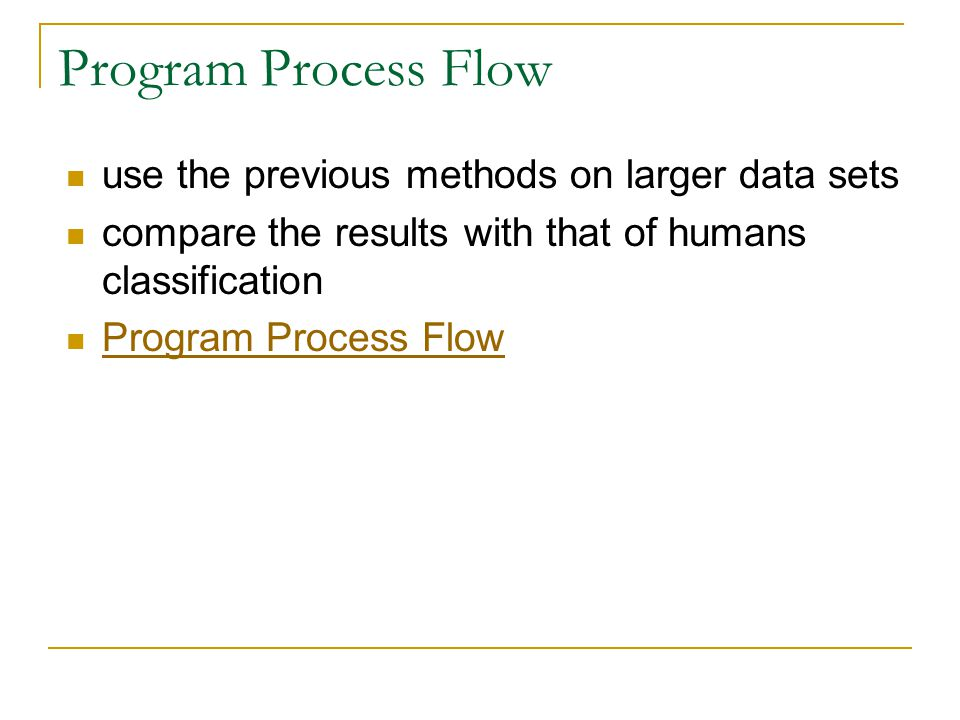 Program Process Flow use the previous methods on larger data sets