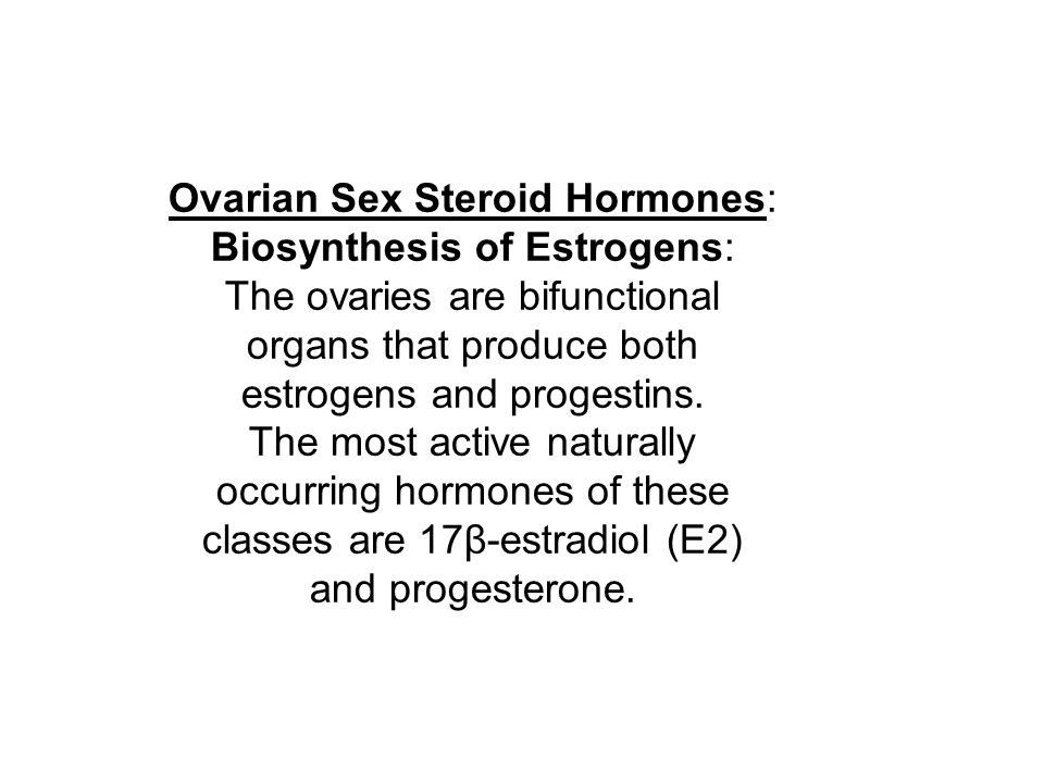 Ovarian Sex Steroid Hormones: Biosynthesis of Estrogens: