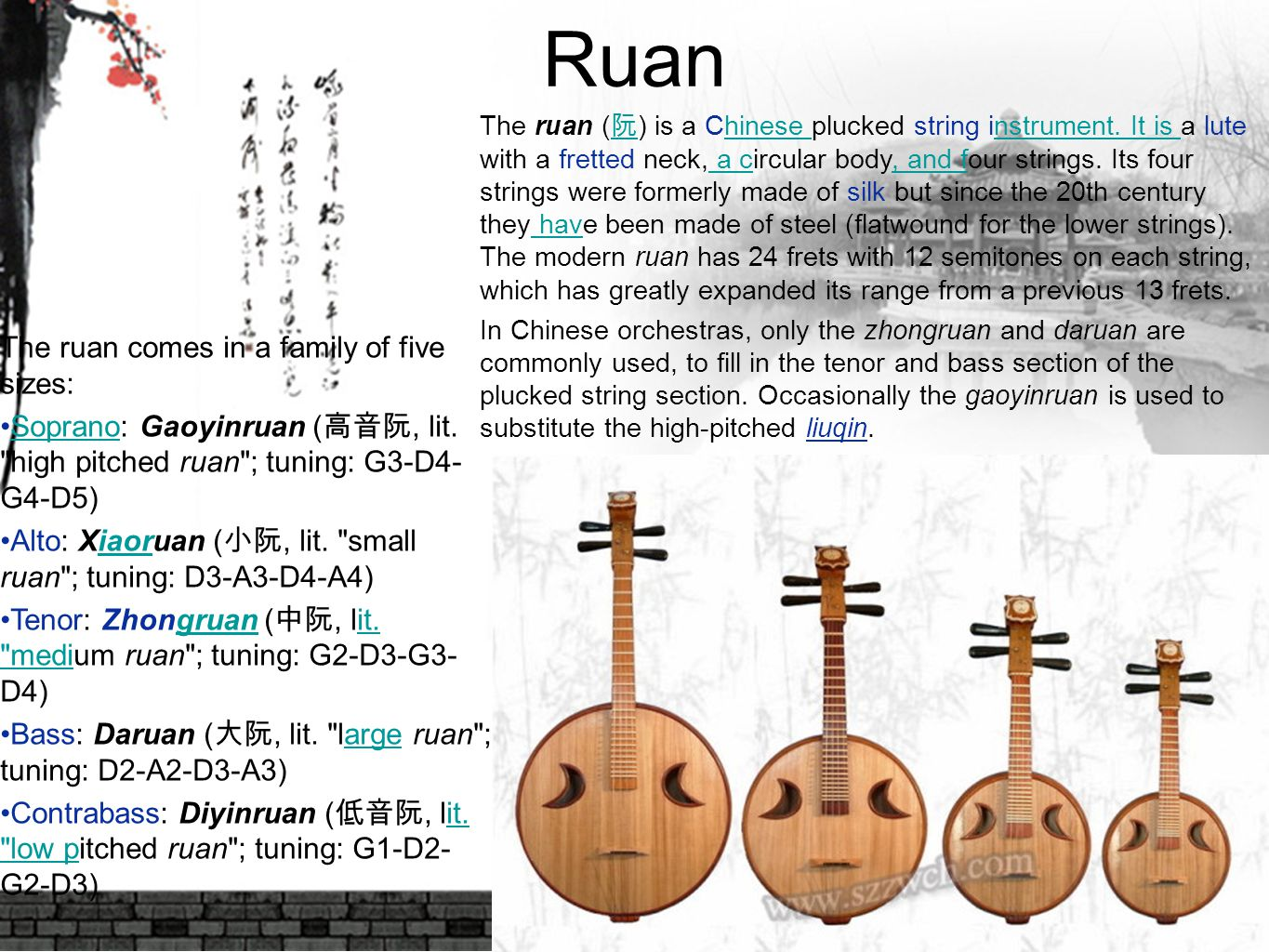 Ruan The ruan comes in a family of five sizes: