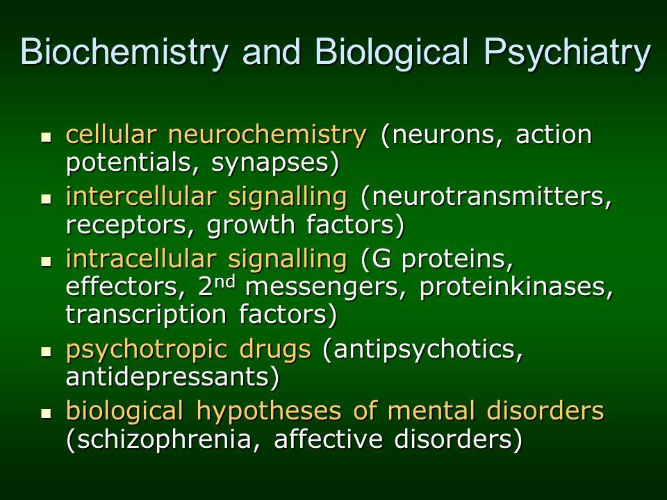 Biochemistry and Biological Psychiatry