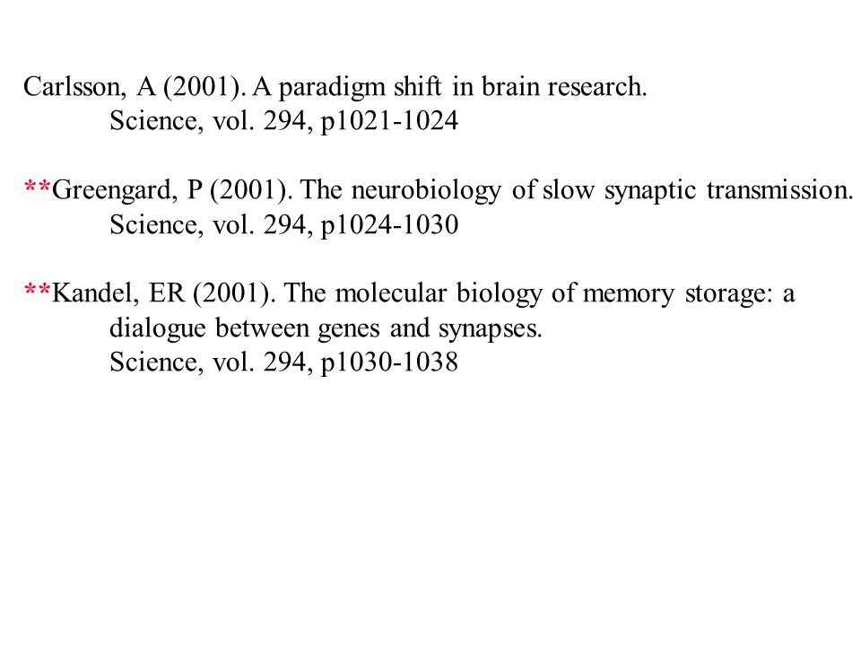 Carlsson, A (2001). A paradigm shift in brain research.