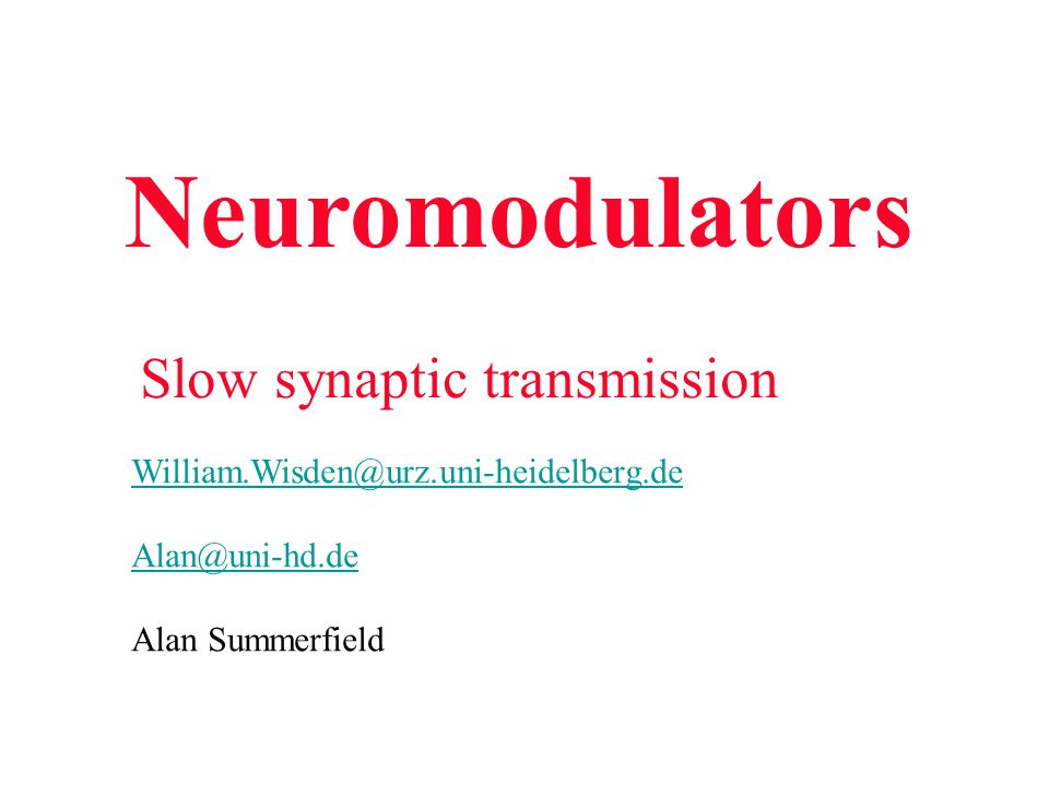 Neuromodulators Slow synaptic transmission