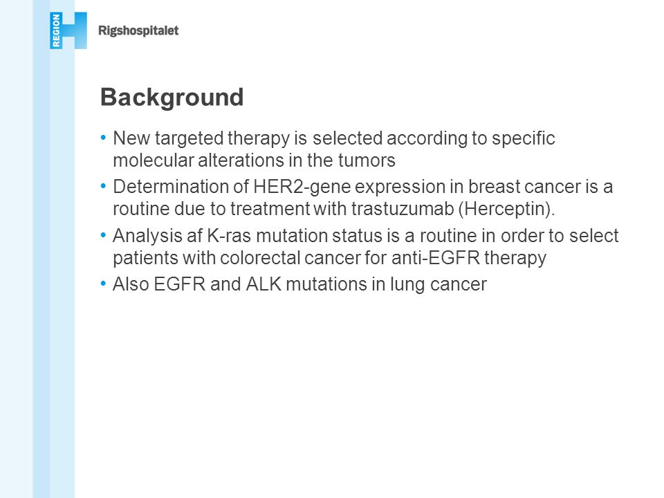 Background New targeted therapy is selected according to specific molecular alterations in the tumors.