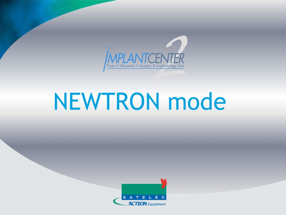 NEWTRON mode