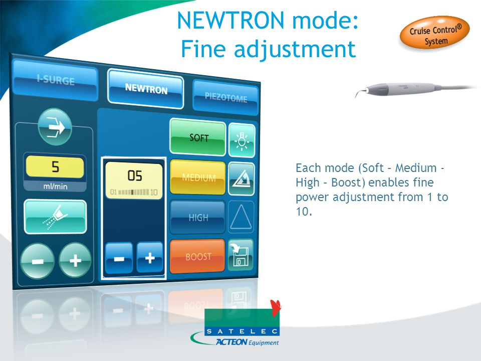 NEWTRON mode: Fine adjustment