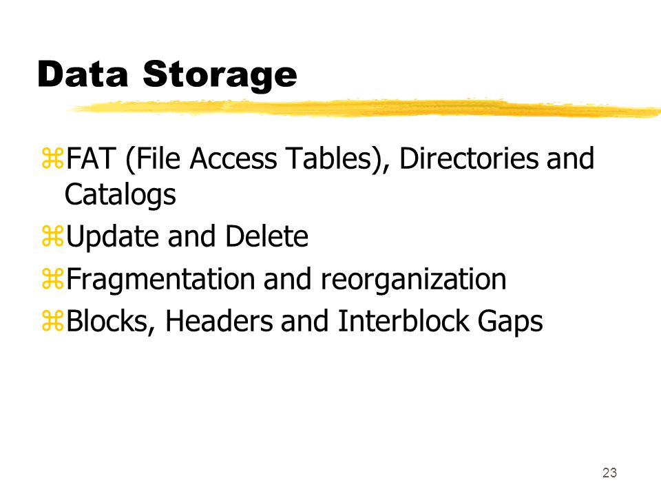 Data Storage FAT (File Access Tables), Directories and Catalogs