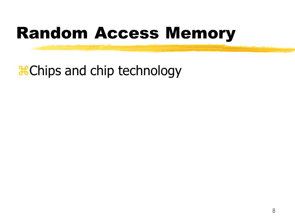 Random Access Memory Chips and chip technology