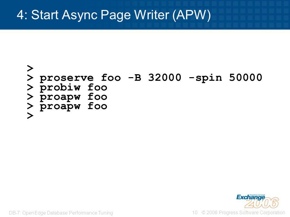 4: Start Async Page Writer (APW)