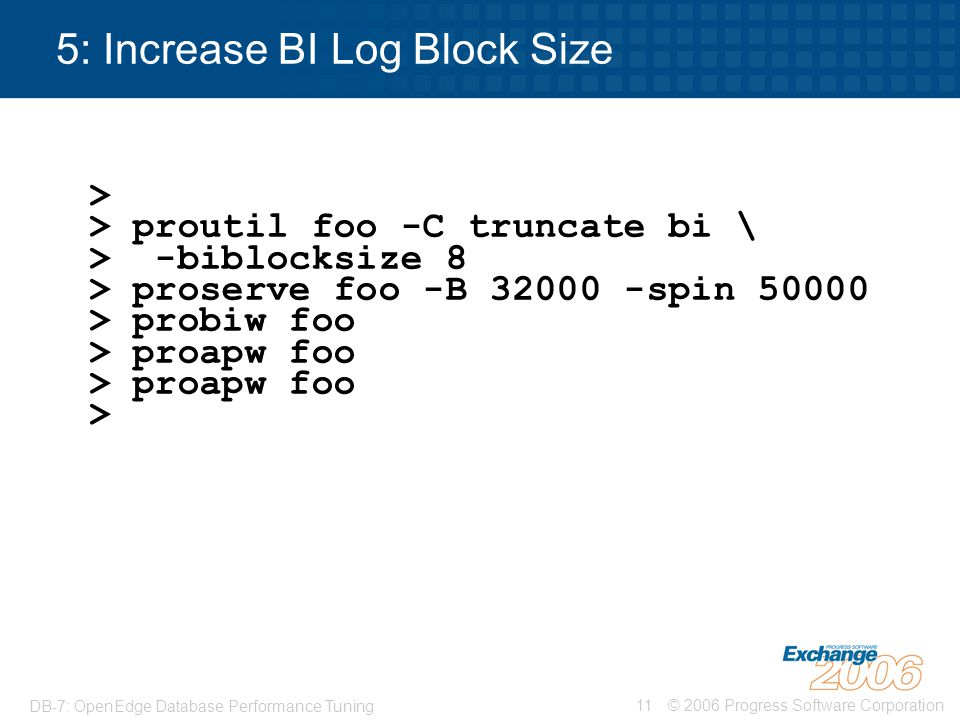 5: Increase BI Log Block Size