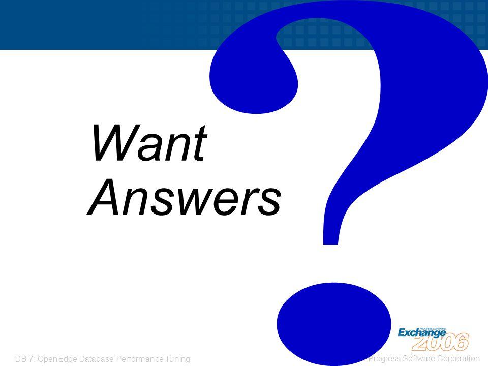 Want Answers DB-7: OpenEdge Database Performance Tuning