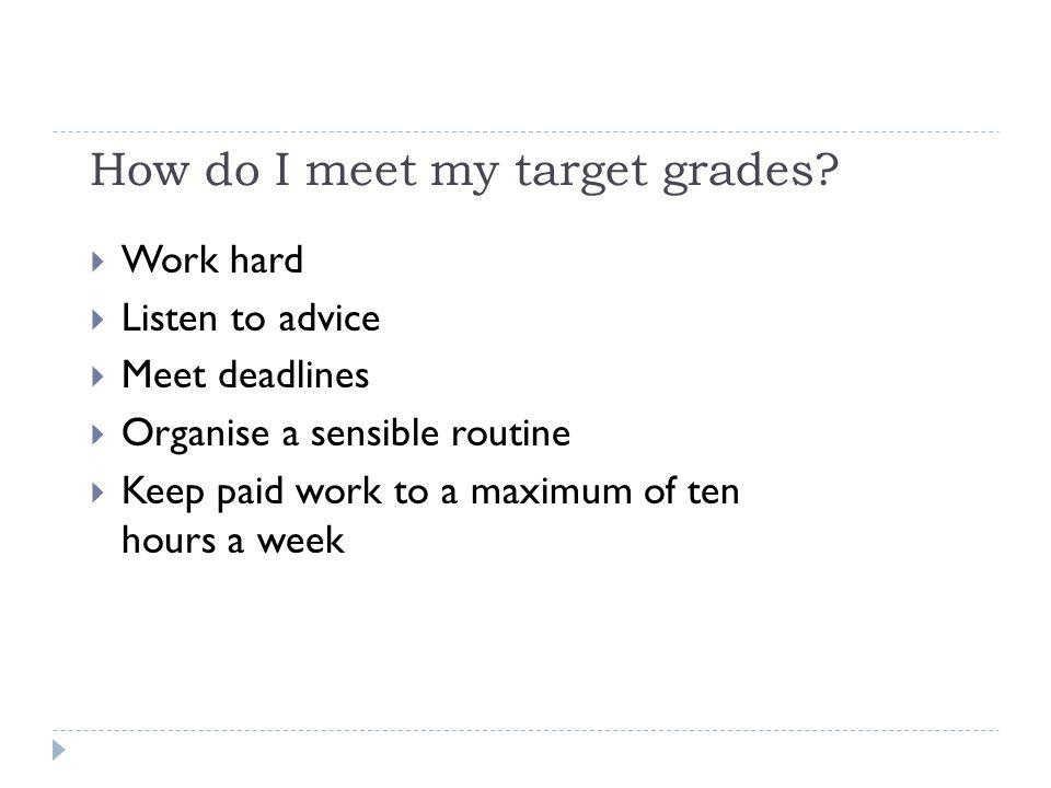 How do I meet my target grades