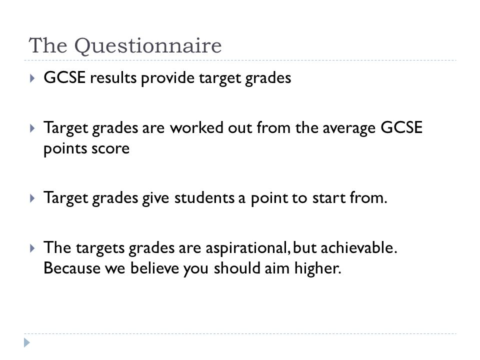 The Questionnaire GCSE results provide target grades