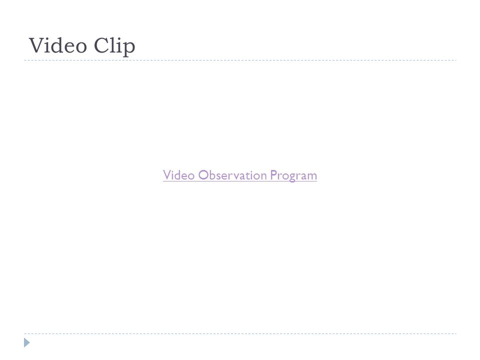 Video Observation Program