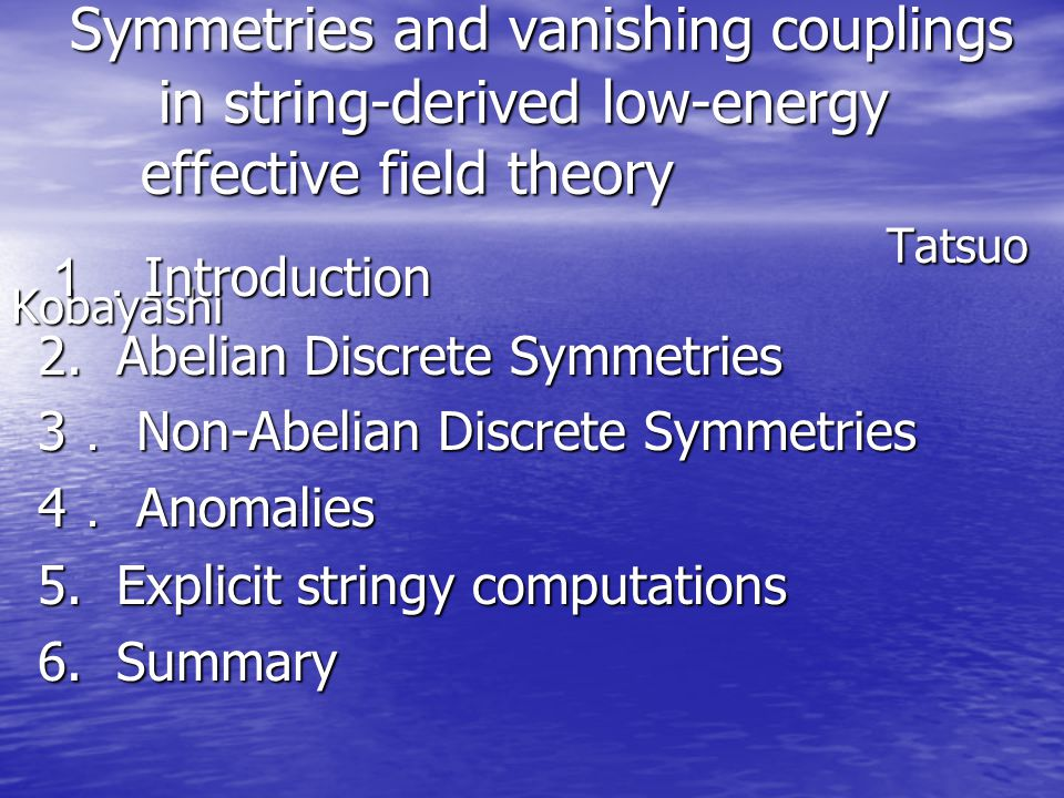 Symmetries and vanishing couplings in string-derived low-energy effective field theory Tatsuo Kobayashi