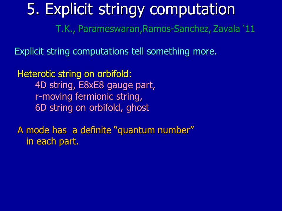 5. Explicit stringy computation