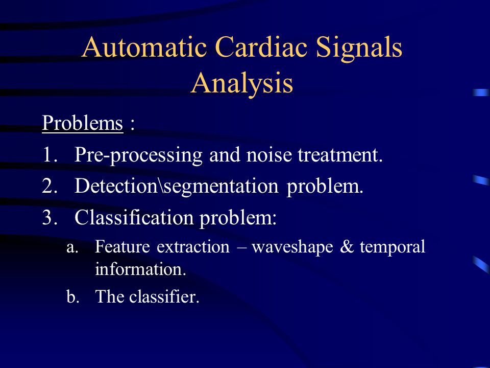 Automatic Cardiac Signals Analysis