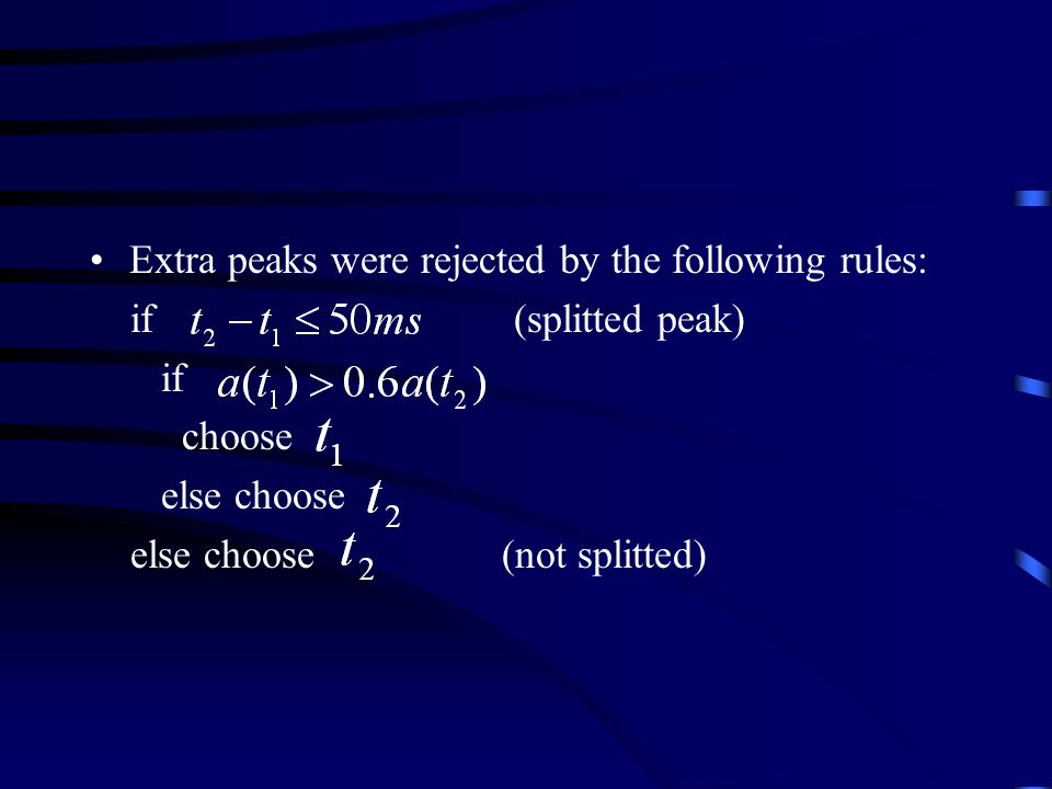Extra peaks were rejected by the following rules: