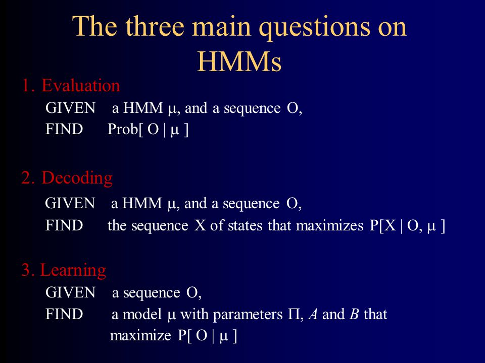 The three main questions on HMMs