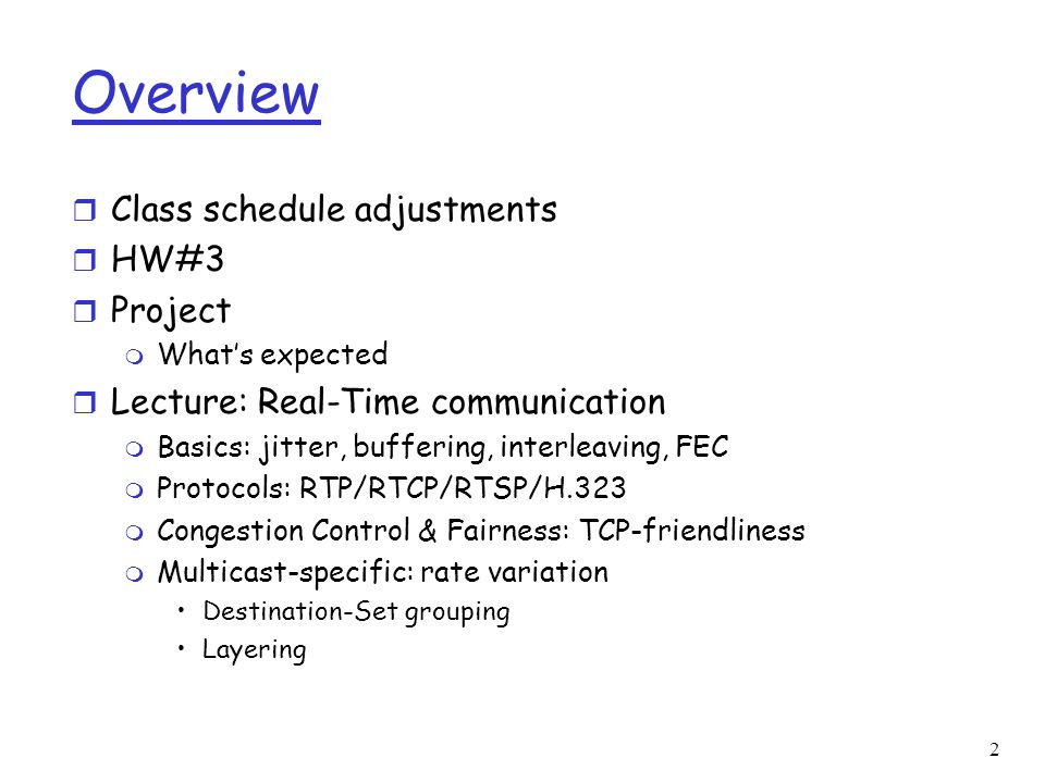 Overview Class schedule adjustments HW#3 Project