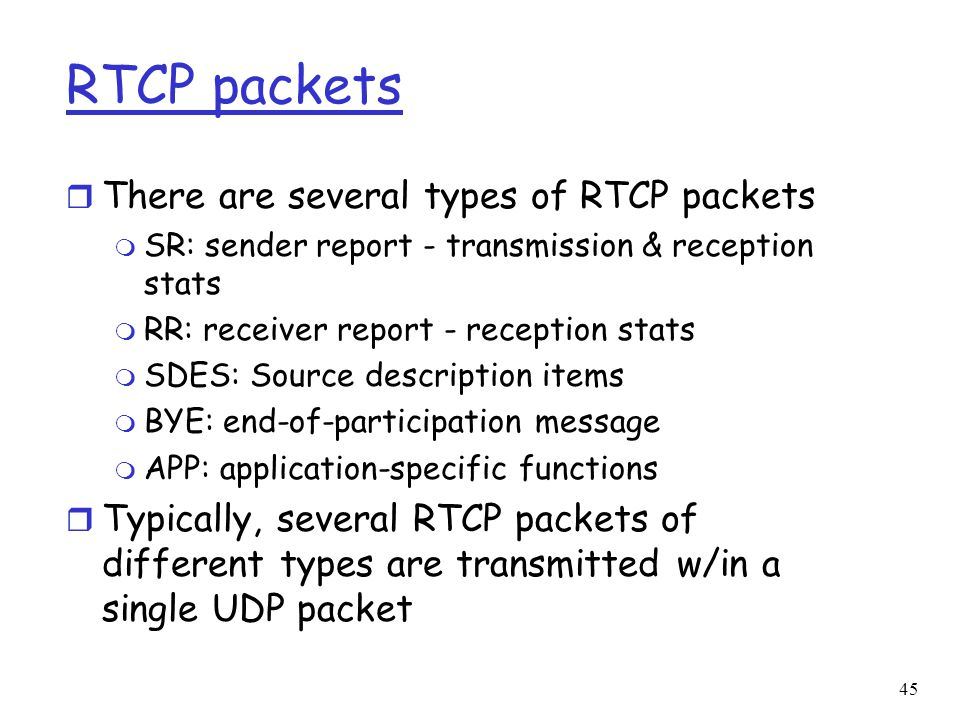 RTCP packets There are several types of RTCP packets
