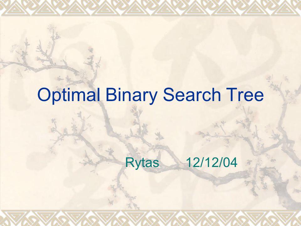 Optimal Binary Search Tree