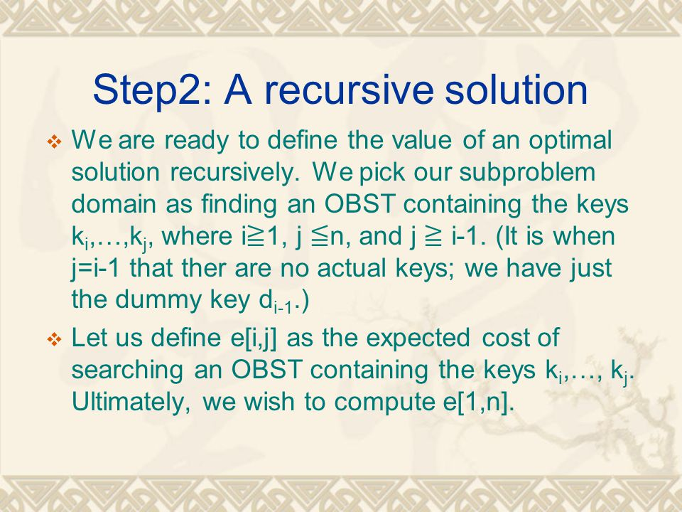 Step2: A recursive solution