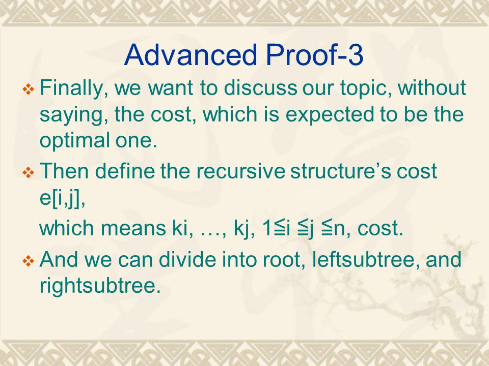 Advanced Proof-3 Finally, we want to discuss our topic, without saying, the cost, which is expected to be the optimal one.