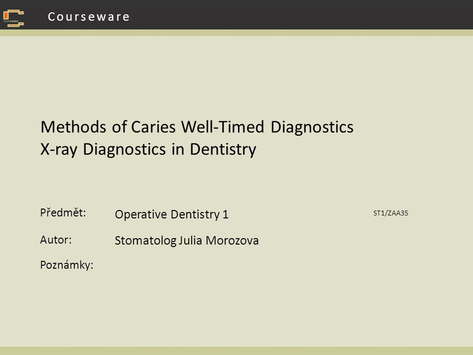 Methods of Caries Well-Timed Diagnostics X-ray Diagnostics in Dentistry