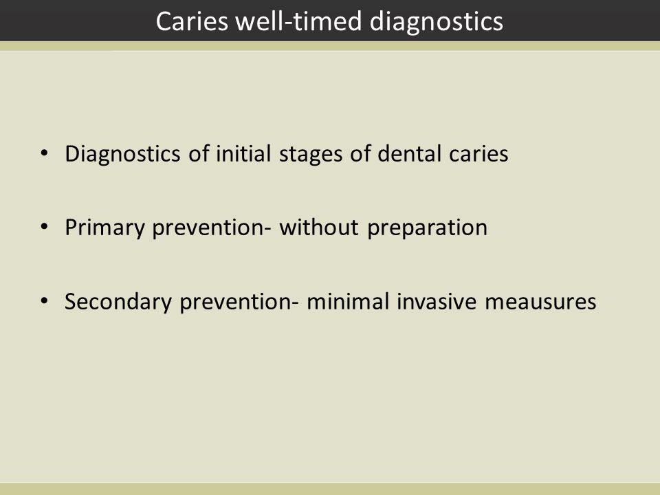 Caries well-timed diagnostics