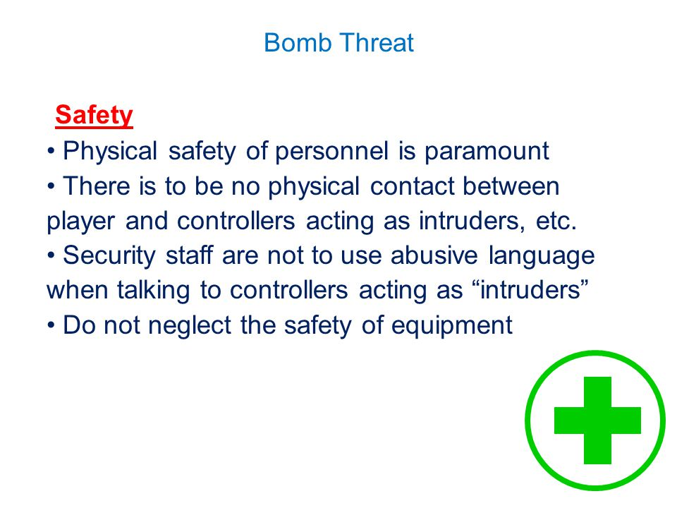 Safety Physical safety of personnel is paramount