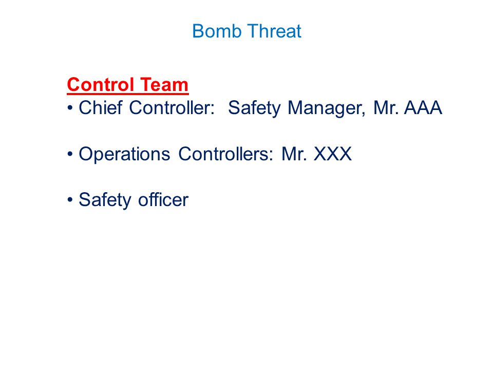 Control Team Chief Controller: Safety Manager, Mr.